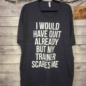 """""""My Trainer Scares Me"""" Gray Graphic T-Shirt 3XL"""